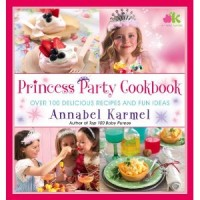 princess party cookbook: stylish parties for kids