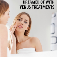 Venus Treatments can give you the confidence you've dreamed of!